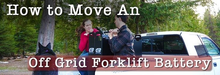 How To Move An Off Grid Forklift Battery